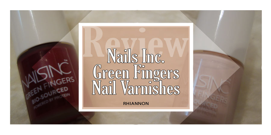 Nails Inc. Green Fingers Nail Varnishes title image. Behind the text is a picture of two nail varnish bottles, one dark red and the other pale pink