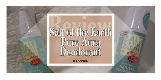 Salt of the Earth Pure Aura Deodorant review title image. Behind the text is a photo of the roll on and spray deodorant bottles