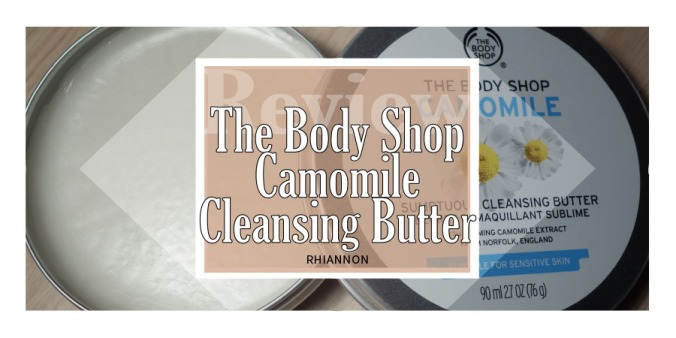 The Body Shop Camomile Cleansing Butter title image. Behind the text is a photo of the tin open showing the product, with the lid next to it