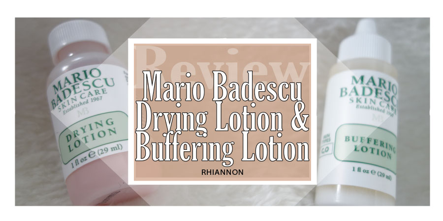 The Mario Badescu Drying Lotion and Buffering Lotion review title image. Behind the text box is a phot of each of the lotion bottles.