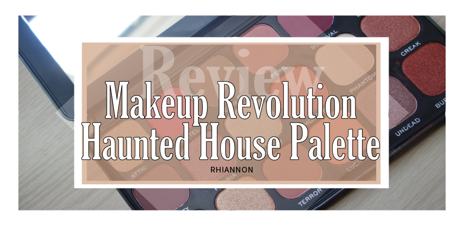 Haunted House eyeshadow palette title image. Behind the text box is a photo of the palette open to show the eyeshadows in a range of browns, red and light neutrals